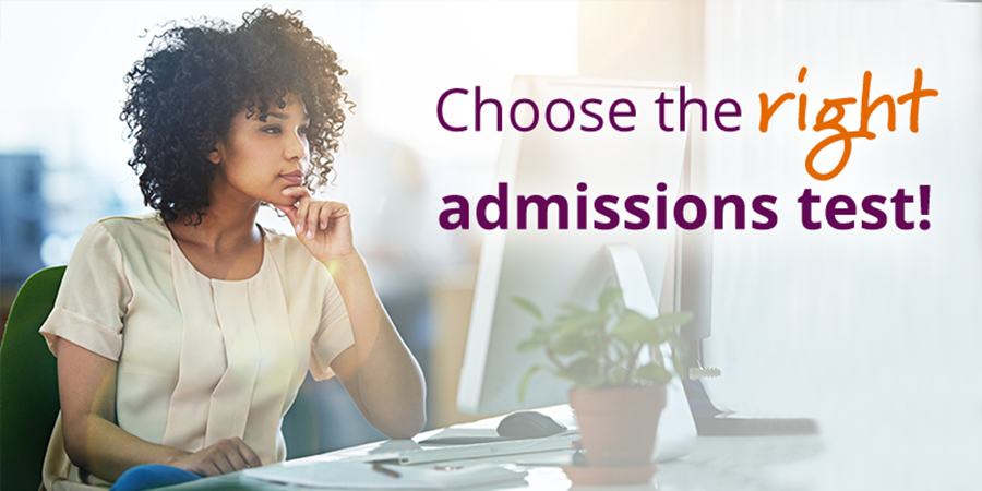 Woman sitting at a desk while working on a desktop with superimposed text, 'Choose the right admissions test!'