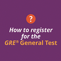 How to register for the GRE® General Test