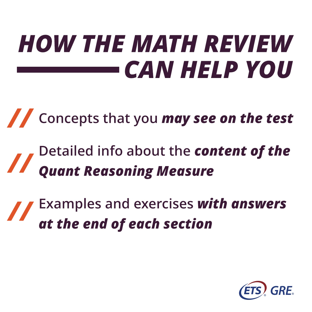 How the Math Review Can Help You. Concepts that you may see on the test. Detailed info about the content of the Quant Reasoning Measure. Examples and exercises with answers at the end of each section.